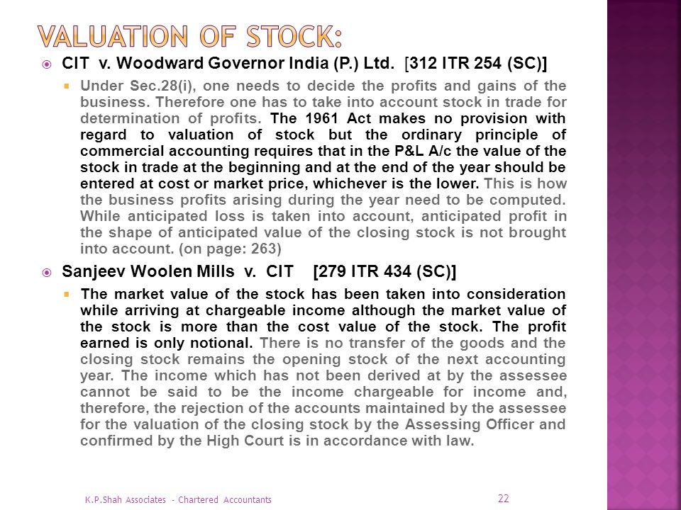 Valuation of stock: CIT v. Woodward Governor India (P.) Ltd. [312 ITR 254 (SC)]